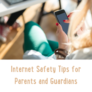 Internet Safety Tips for Parents and Guardians